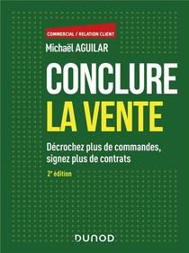 Conclure La Vente (2e Edition)