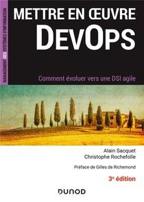 Mettre En Oeuvre Devops ; Comment Evoluer Vers Une Dsi Agile (3e Edition)