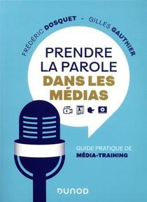 Prendre La Parole Dans Les Medias : Guide Pratique De Media-training