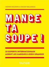 Mange Ta Soupe ! 20 Experts Internationaux Aident Les Marques A Bien Grandir