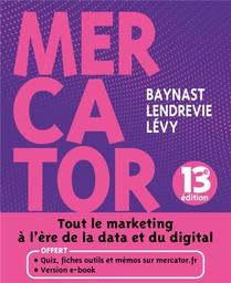 Mercator : Tout Le Marketing A L'ere De La Data Et Du Digital (13e Edition)