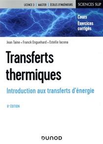 Transferts Thermiques ; Introduction Aux Transferts D'energie (6e Edition)