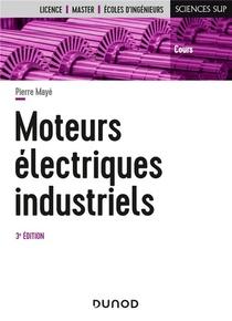 Moteurs Electriques Industriels (3e Edition)