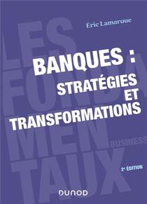 Banques : Strategies Et Transformations (2e Edition)