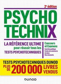 Psychotechnix ; La Reference Ultime Pour Reussir Tous Les Tests Psychotechniques (2e Edition)