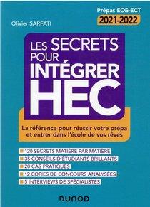 Les Secrets Pour Integrer Hec :la Reference Pour Reussir Votre Prepa Et Entrer Dans L'ecole De Vos Reves (4e Edition)