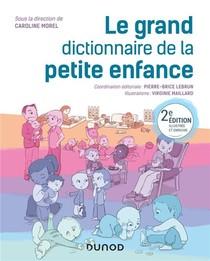 Le Grand Dictionnaire De La Petite Enfance (2e Edition)