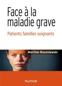 Face A La Maladie Grave : Patients Familles Soignants