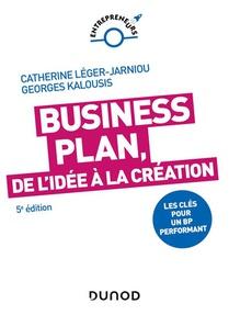 Construire Son Business Plan : Les Cles Pour Un Bp Performant (5e Edition)