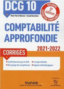 Dcg 10 : Comptabilite Approfondie ; Corriges (edition 2021/2022)