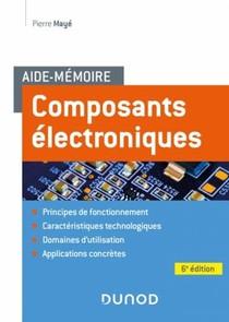 Aide-memoire ; Composants Electroniques (6e Edition)