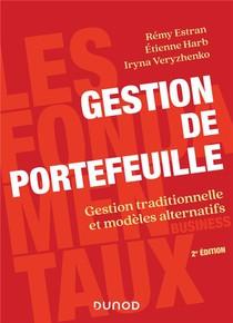 Gestion De Portefeuille : Gestion Traditionnelle Et Modeles Alternatifs (2e Edition)