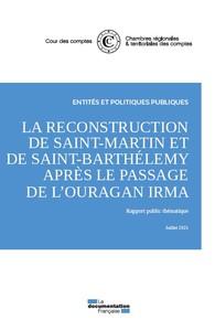 La Reconstruction De Saint-martin Et De Saint-barthelemy Apres Le Passage De L'ouragan Irma - Rappor