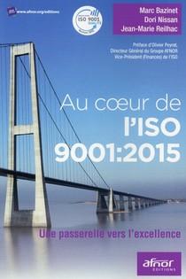 Au Coeur De L'iso 9001: 2015 ; Une Passerelle Vers L'excellence
