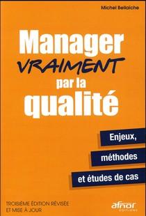 Manager Vraiment Par La Qualite (3e Edition)