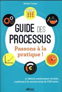 Guide Des Processus ; Passons A La Pratique ! (3e Edition)