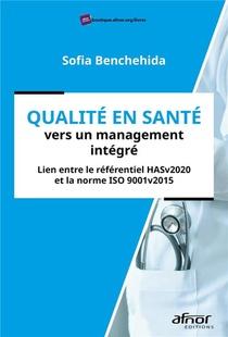 Qualite En Sante Vers Un Management Integre - Lien Entre Le Referentiel Hasv2020 Et La Norme Iso 900