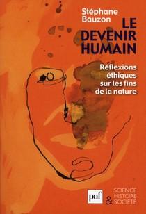 Le Devenir Humain ; Reflexions Ethiques Sur Les Fins De La Nature