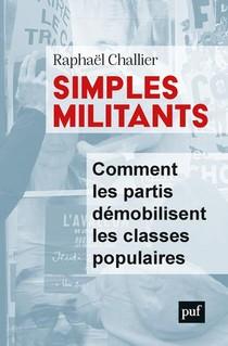 Simples Militants ; Comment Les Partis Demobilisent Les Classes Populaires
