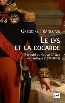 Le Lys Et La Cocarde ; Royaute Et Nation A L'age Romantique (1830-1848)