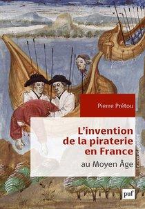 L'invention De La Piraterie En France A La Fin Du Moyen Age