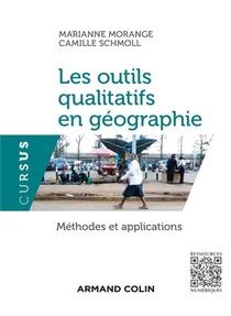 Les Outils Qualitatifs En Geographie ; Methodes Et Applications