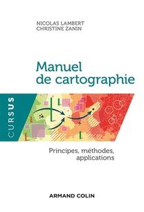 Manuel De Cartographie ; Concepts, Enjeux, Mises En Pratiques
