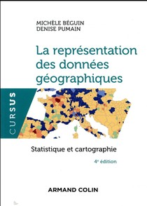 La Representation Des Donnees Geographiques ; Statistique Et Cartographie (4e Edition)