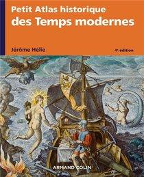 Petit Atlas Historique Des Temps Modernes (4e Edition)