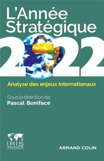 L'annee Strategique : Analyse Des Enjeux Internationaux (edition 2022)