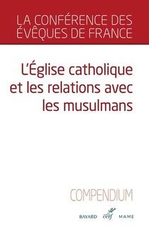 L'eglise Catholique Et Les Relations Avec Les Musulmans ; Compendium