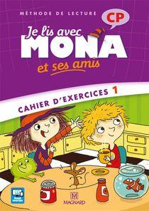 Je Lis Avec Mona Et Ses Amis ; Cp ; Methode De Lecture ; Cahier D'exercices 1 (edition 2012)