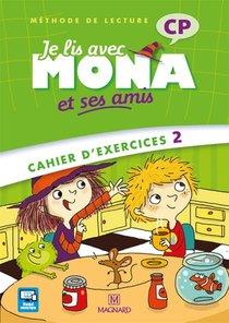 Je Lis Avec Mona Et Ses Amis ; Cp ; Methode De Lecture ; Cahier D'exercices 2 (edition 2012)