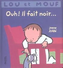 Lou Et Mouf Ouh Il Fait Noir