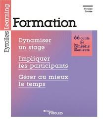 Formation ; Dynamiser Un Stage, Impliquer Les Participants, Gerer Au Mieux Le Temps