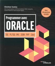 Programmer Avec Oracle ; Sql, Pl/sql, Xml, Json, Php, Java ; Avec 50 Exercices Corriges