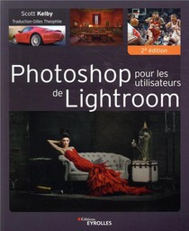 Photoshop Pour Les Utilisateurs De Lightroom (2e Edition)