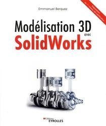 Modelisation 3d Avec Solidworks ; Preparation Au 1er Niveau De Certification