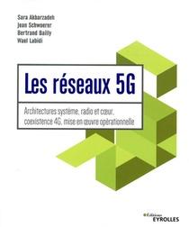 Les Reseaux 5g ; Architectures Systeme, Radio Et Coeur, Coexistence 4g, Mise En Oeuvre Operationnell