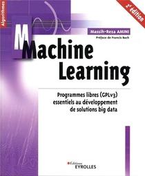 Machine Learning ; Programmes Libres (gplv3) Essentiels Au Developpement De Solutions B (2e Edition)