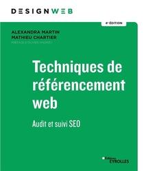 Techniques De Referencement Web ; Audit Et Suivi Seo (4e Edition)