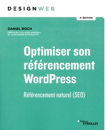 Optimiser Son Referencement Wordpress ; Referencement Naturel (seo) (4e Edition)
