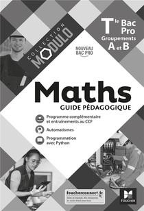 Modulo - Maths - Tle Bac Pro Groupements A Et B - Ed. 2021 - Guide Pedagogique