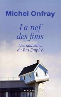 La Nef Des Fous ; Des Nouvelles Du Bas-empire