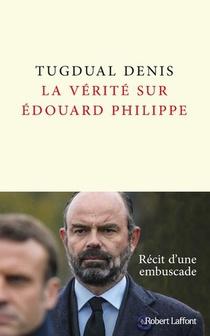 La Verite Sur Edouard Philippe