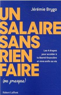 Un Salaire Sans Rien Faire (ou Presque)