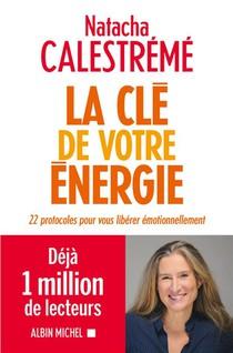 La Cle De Votre Energie ; 22 Protocoles Pour Vous Liberer Emotionnellement
