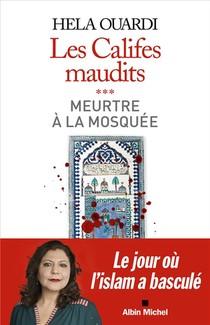 Les Califes Maudits T.3 : Meurtre A La Mosquee