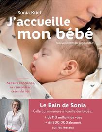 J'accueille Mon Bebe : Se Faire Confiance, Se Rencontrer, Creer Du Lien