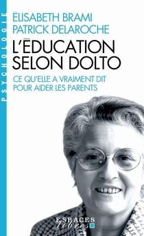 L'education Selon Dolto : Ce Qu'elle A Vraiment Dit Pour Aider Les Parents